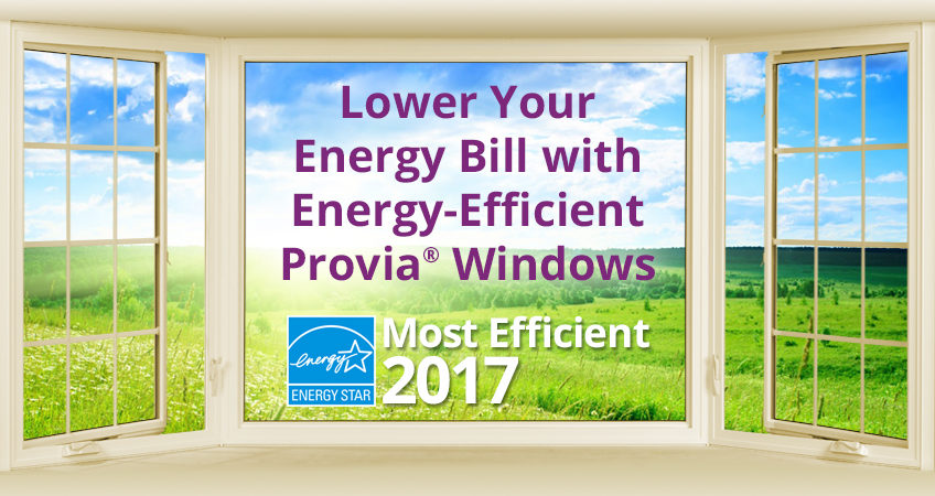 Announcing new energy star most efficient windows of 2017 provia windows lancaster door - The basics about energy efficient windows ...